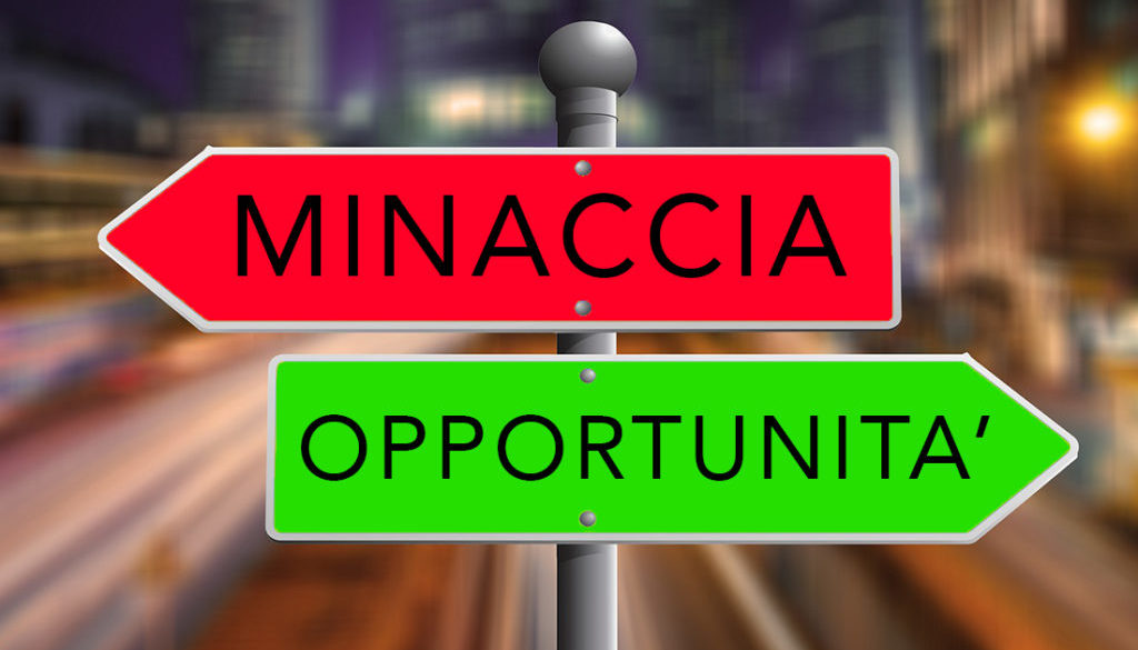 MINACCIA OPPORTUNITA'